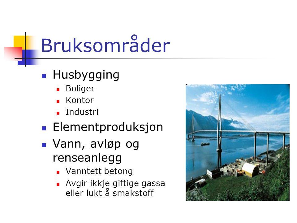 Bruksområder Husbygging Elementproduksjon Vann, avløp og renseanlegg