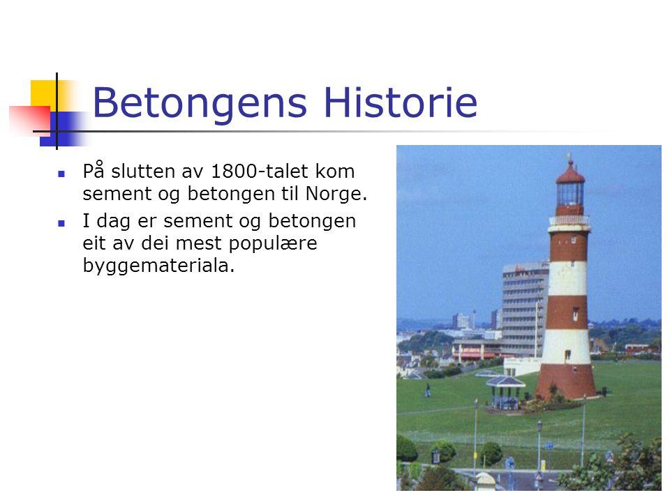 Betongens Historie På slutten av 1800-talet kom sement og betongen til Norge.