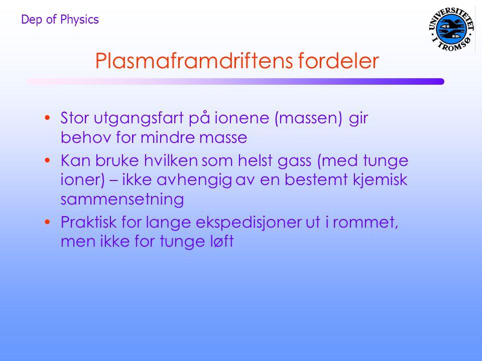 Plasmaframdriftens fordeler