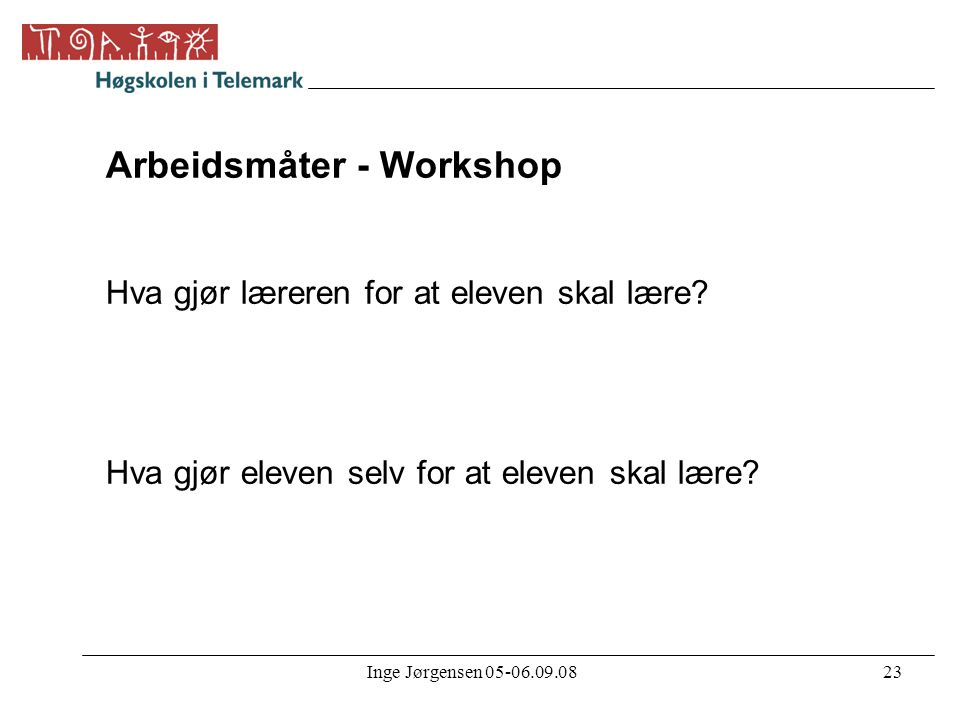 Arbeidsmåter - Workshop