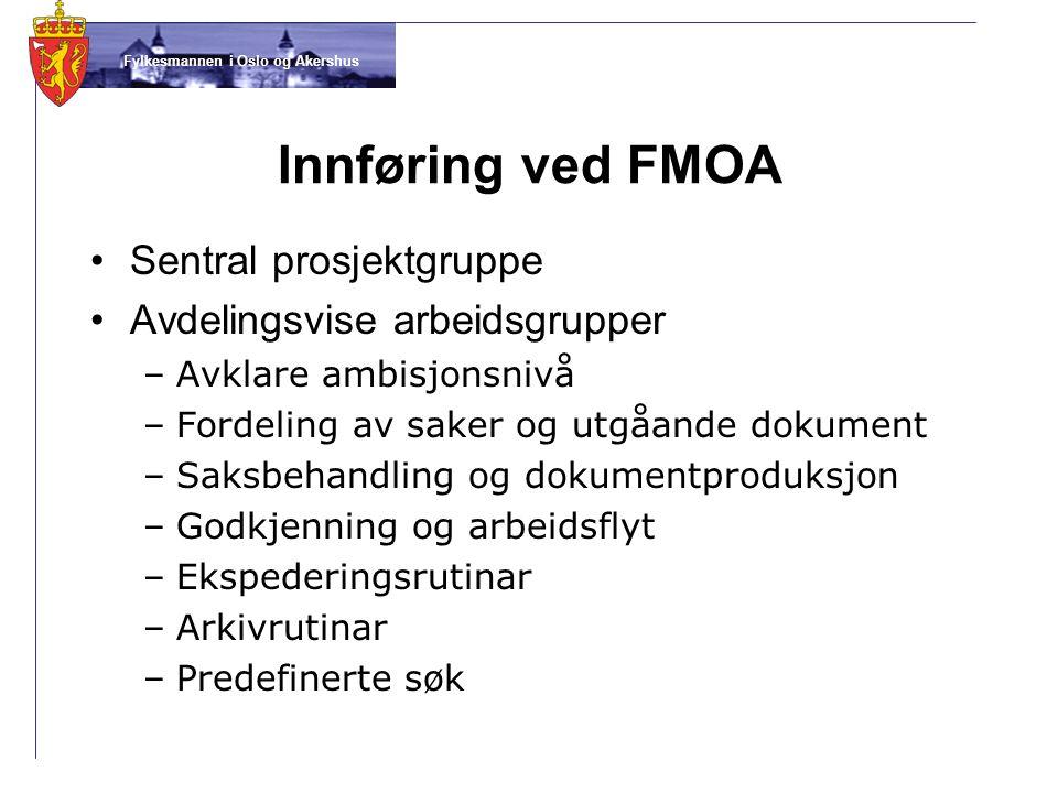 Innføring ved FMOA Sentral prosjektgruppe Avdelingsvise arbeidsgrupper