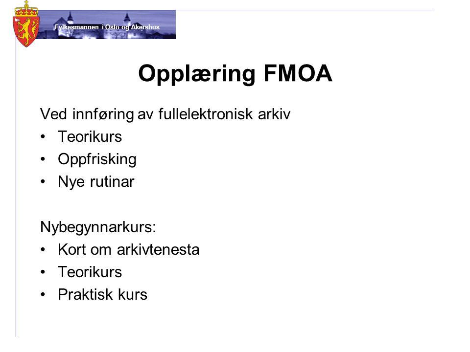 Opplæring FMOA Ved innføring av fullelektronisk arkiv Teorikurs