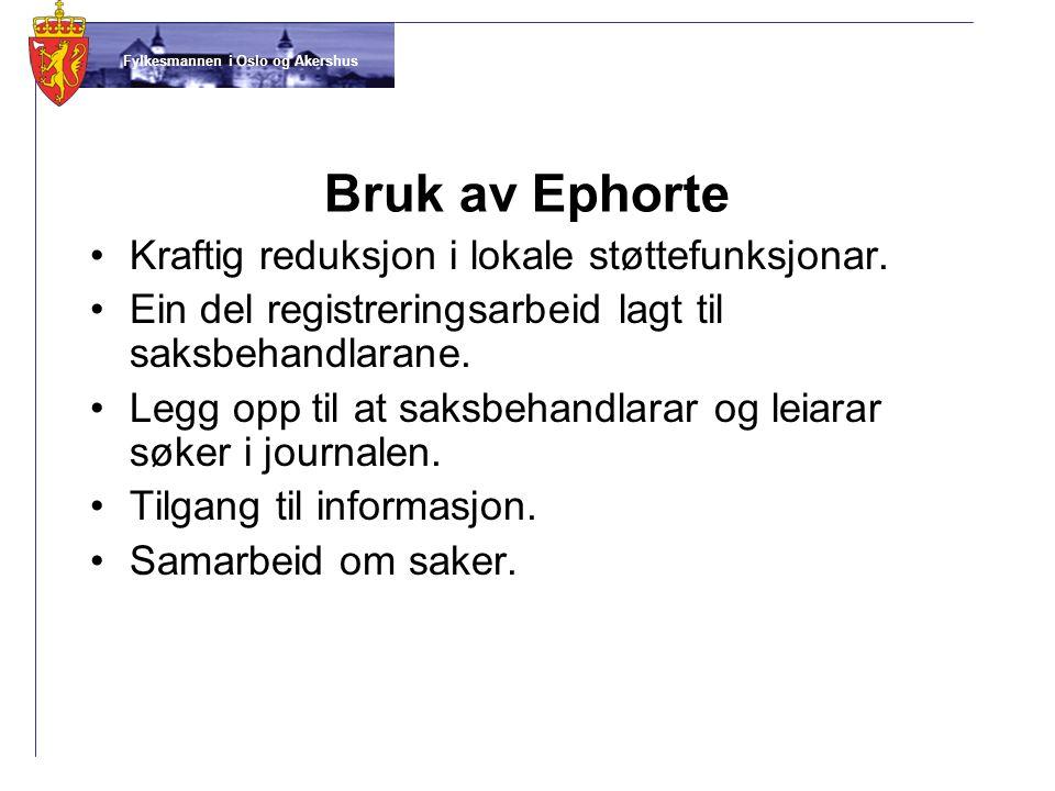 Bruk av Ephorte Kraftig reduksjon i lokale støttefunksjonar.