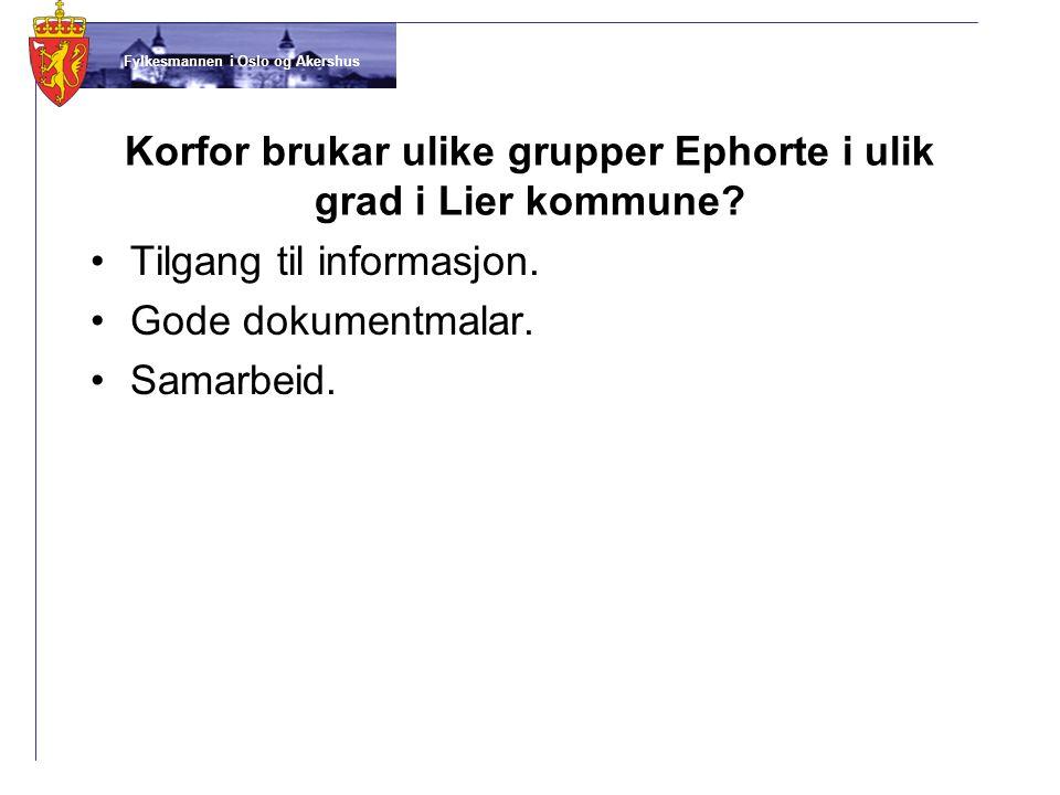 Korfor brukar ulike grupper Ephorte i ulik grad i Lier kommune