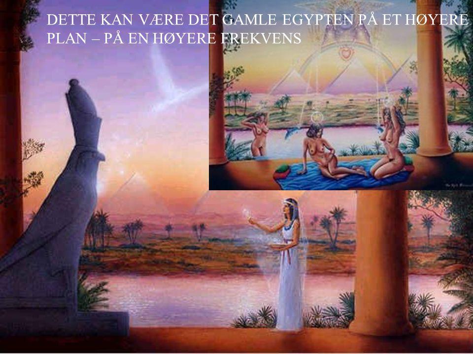 DETTE KAN VÆRE DET GAMLE EGYPTEN PÅ ET HØYERE
