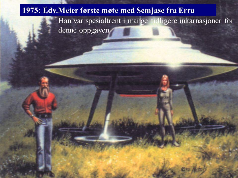 1975: Edv.Meier første møte med Semjase fra Erra