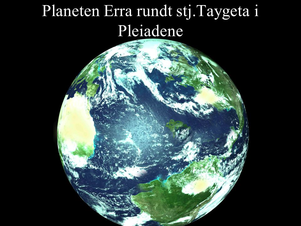 Planeten Erra rundt stj.Taygeta i Pleiadene