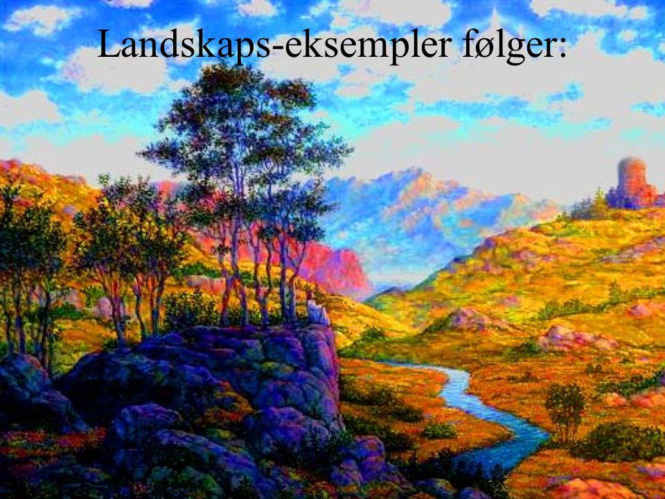 Landskaps-eksempler følger: