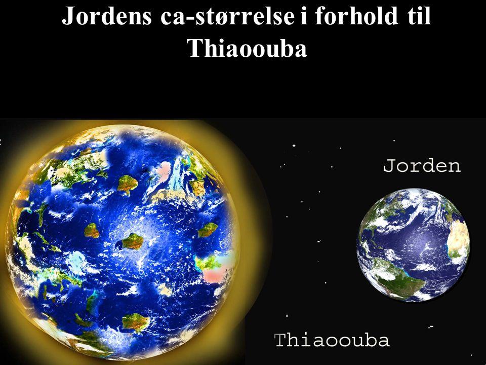 Jordens ca-størrelse i forhold til Thiaoouba