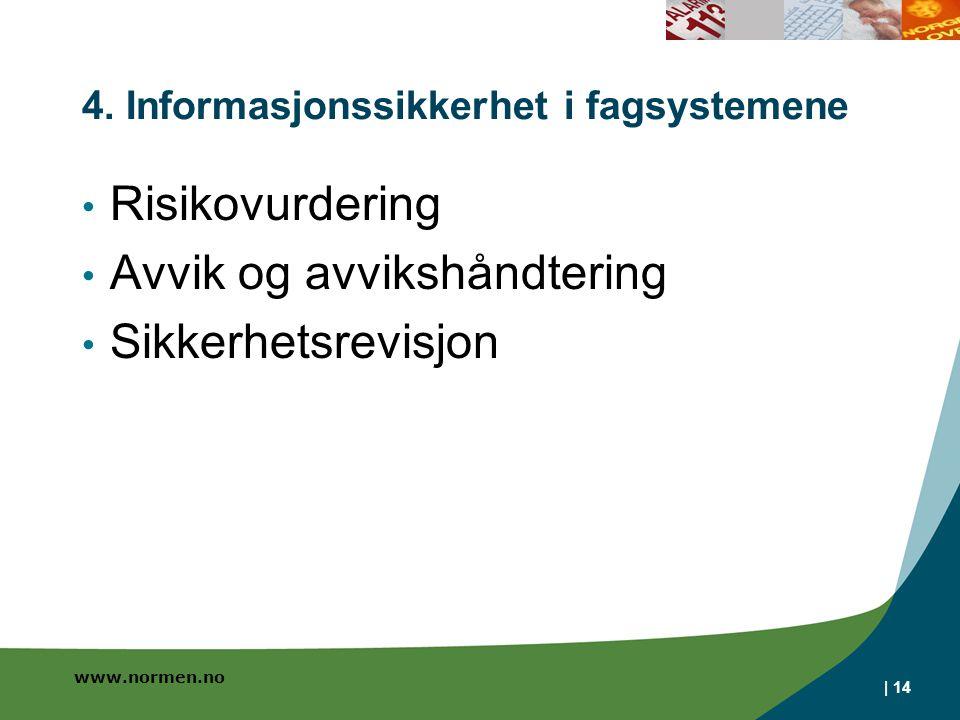 4. Informasjonssikkerhet i fagsystemene