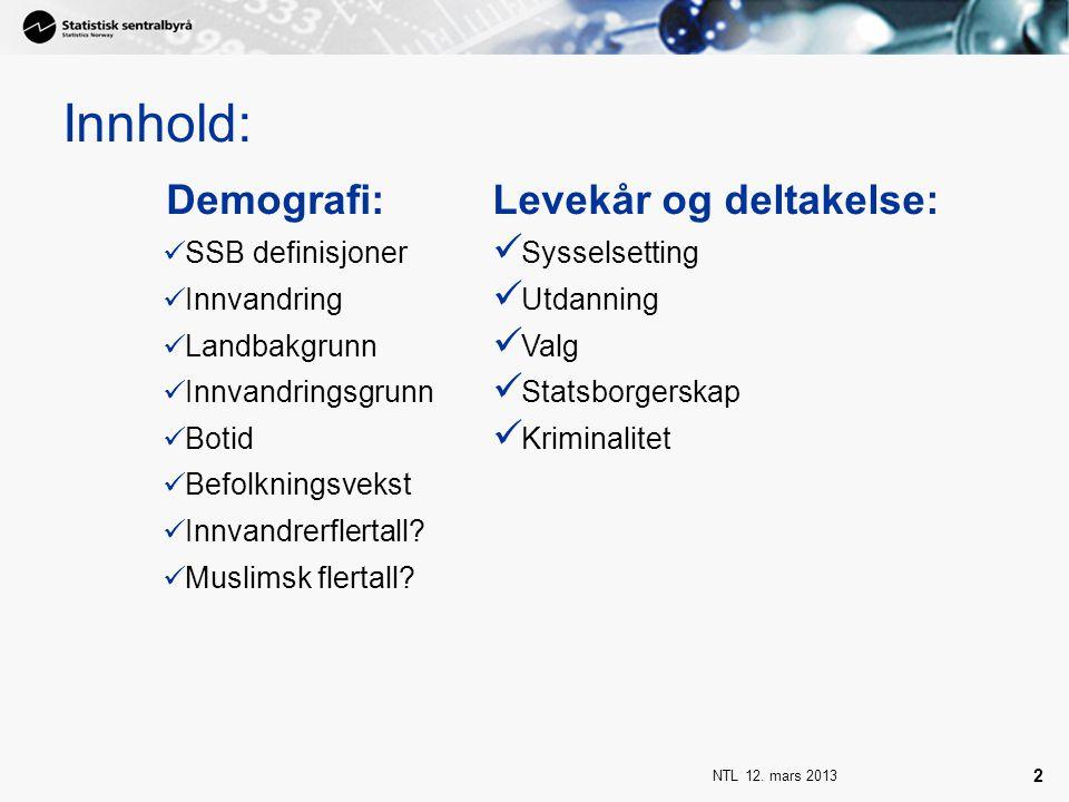Innhold: Demografi: Levekår og deltakelse: SSB definisjoner
