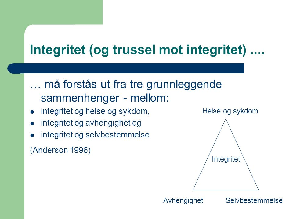 Integritet (og trussel mot integritet) ....