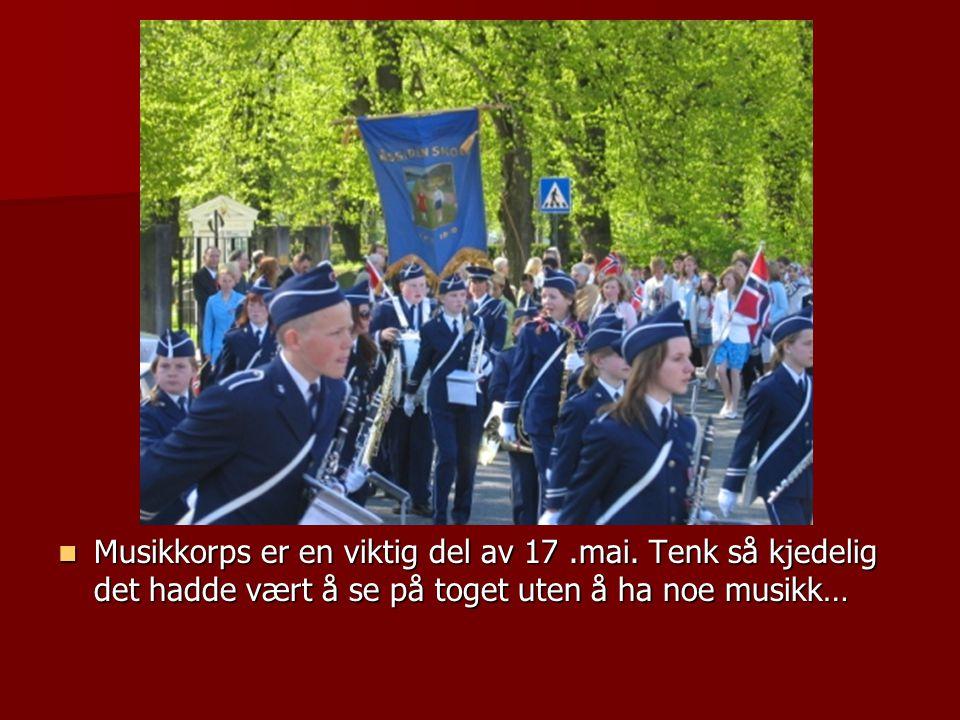 Musikkorps er en viktig del av 17. mai