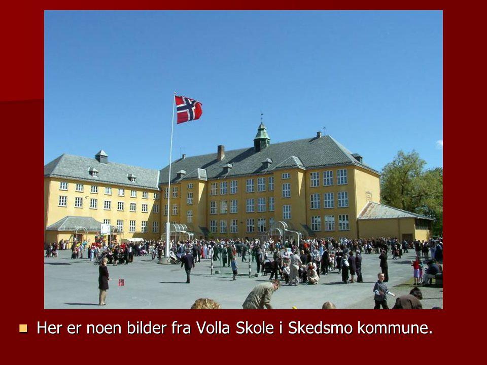 Her er noen bilder fra Volla Skole i Skedsmo kommune.
