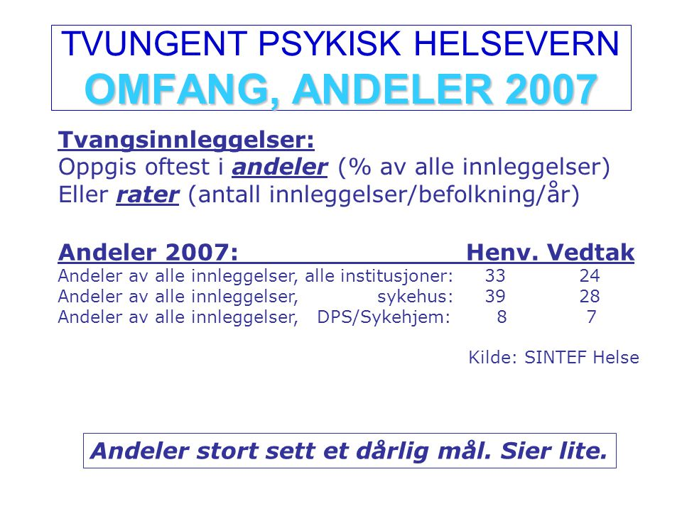 TVUNGENT PSYKISK HELSEVERN OMFANG, ANDELER 2007