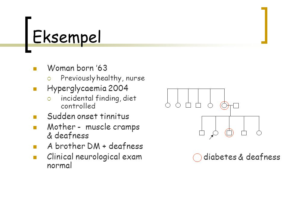 Eksempel Woman born '63 Hyperglycaemia 2004 Sudden onset tinnitus