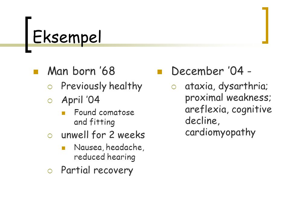 Eksempel Man born '68 December '04 - Previously healthy April '04