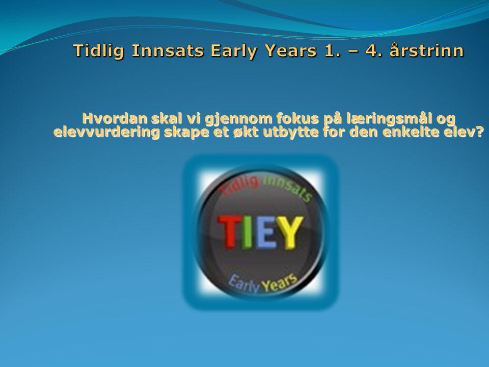 Tidlig Innsats Early Years 1. – 4. årstrinn