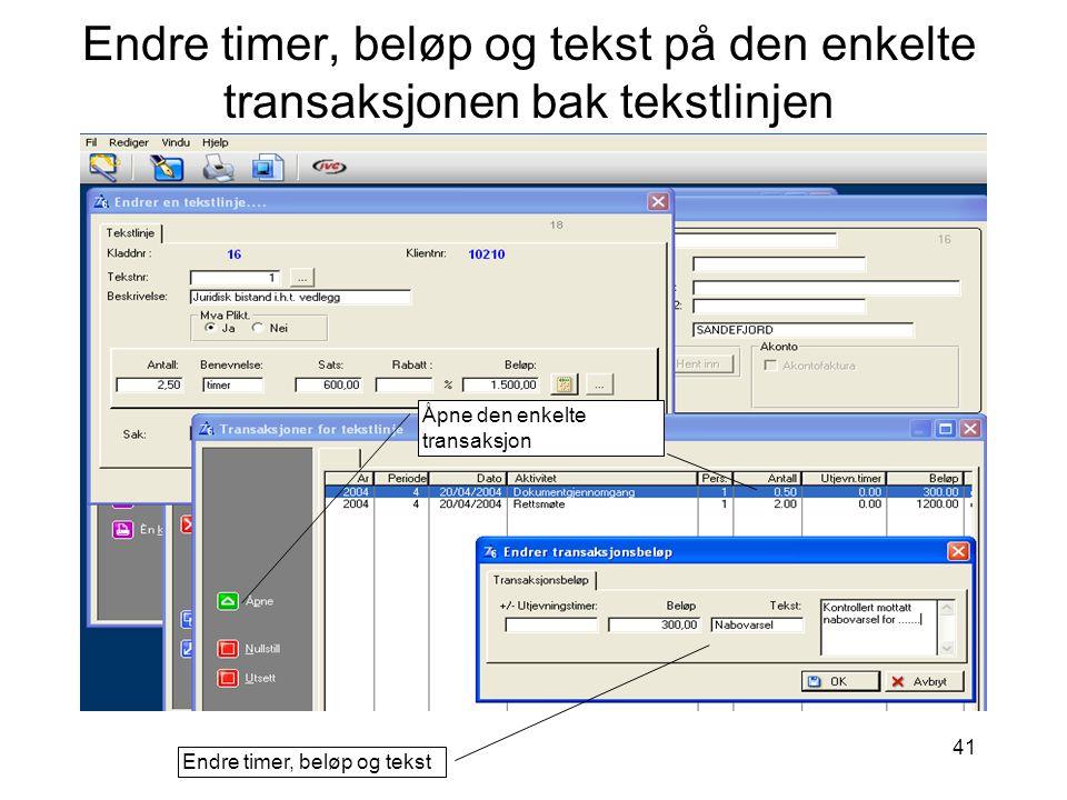 Endre timer, beløp og tekst på den enkelte transaksjonen bak tekstlinjen