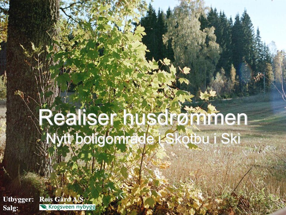 Realiser husdrømmen Nytt boligområde i Skotbu i Ski