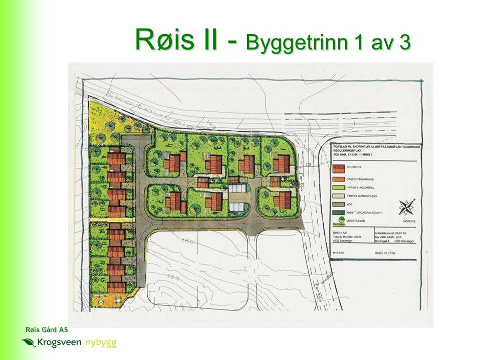 Røis II - Byggetrinn 1 av 3