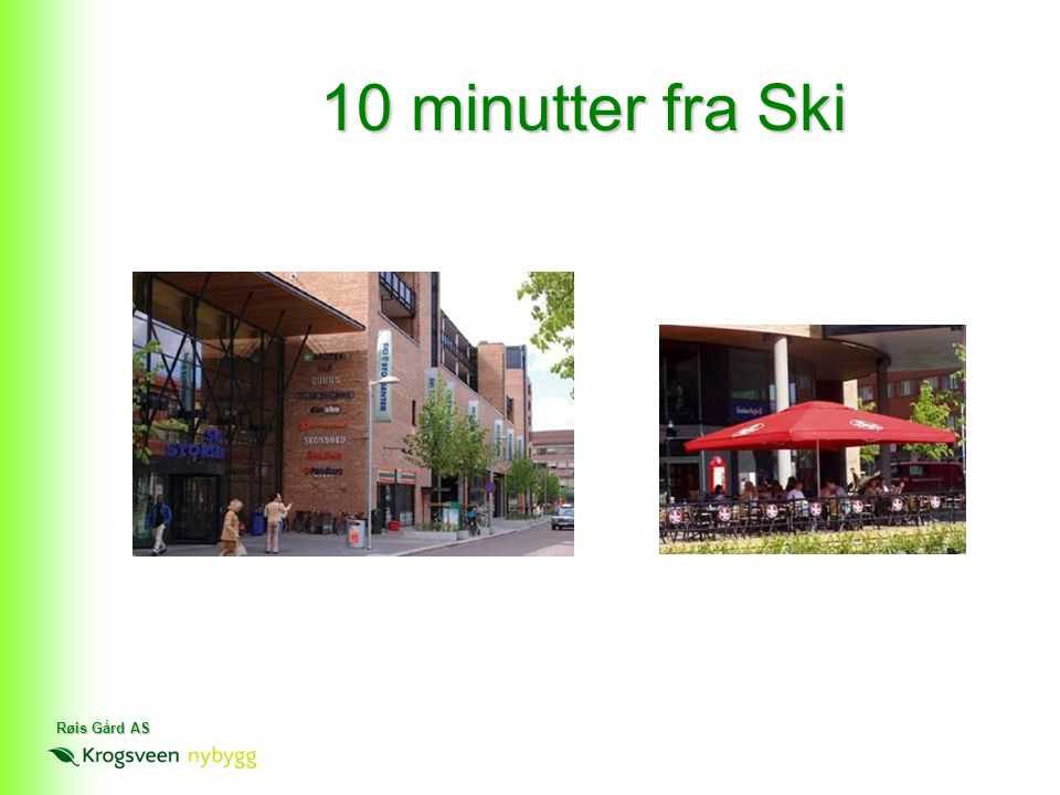 10 minutter fra Ski