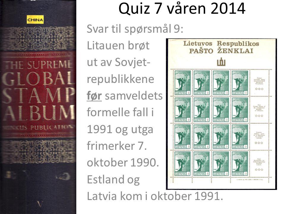 Quiz 7 våren 2014 Svar til spørsmål 9: Litauen brøt ut av Sovjet-