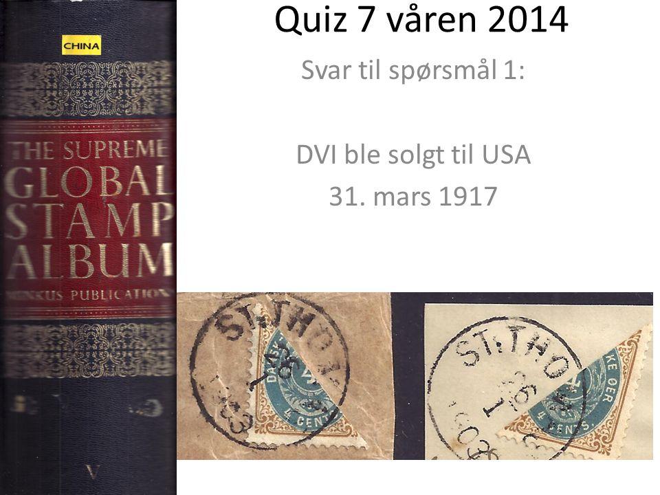 Svar til spørsmål 1: DVI ble solgt til USA 31. mars 1917