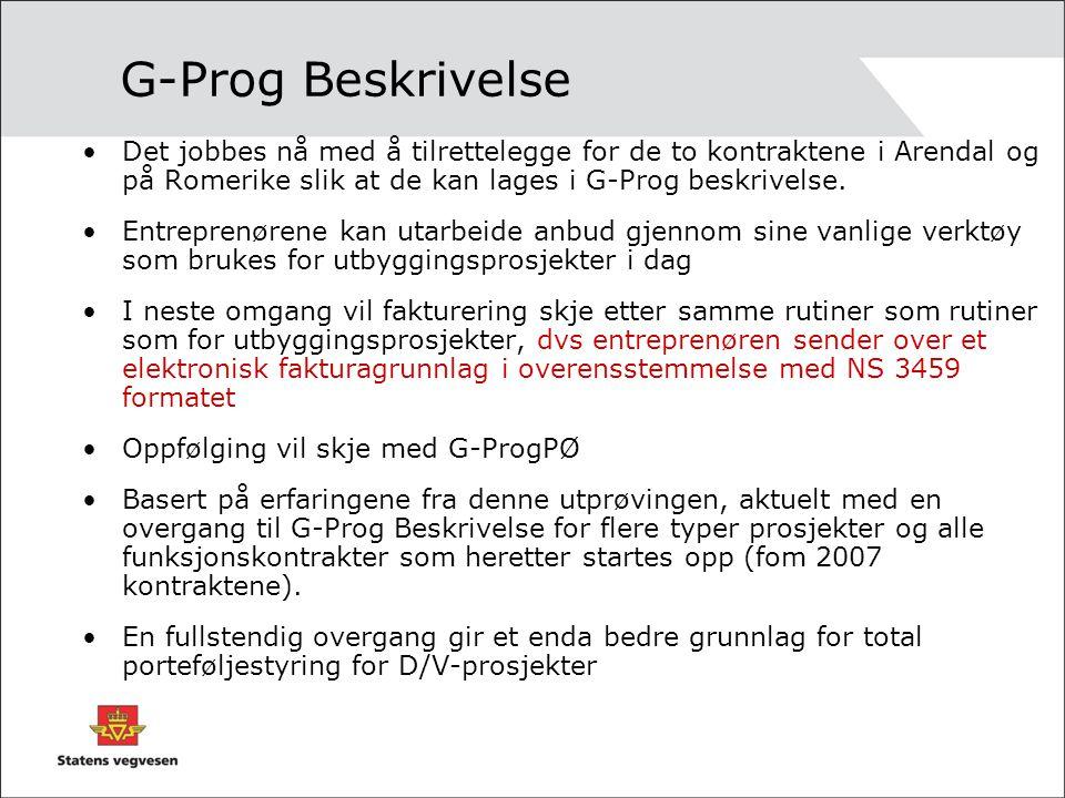 G-Prog Beskrivelse Det jobbes nå med å tilrettelegge for de to kontraktene i Arendal og på Romerike slik at de kan lages i G-Prog beskrivelse.