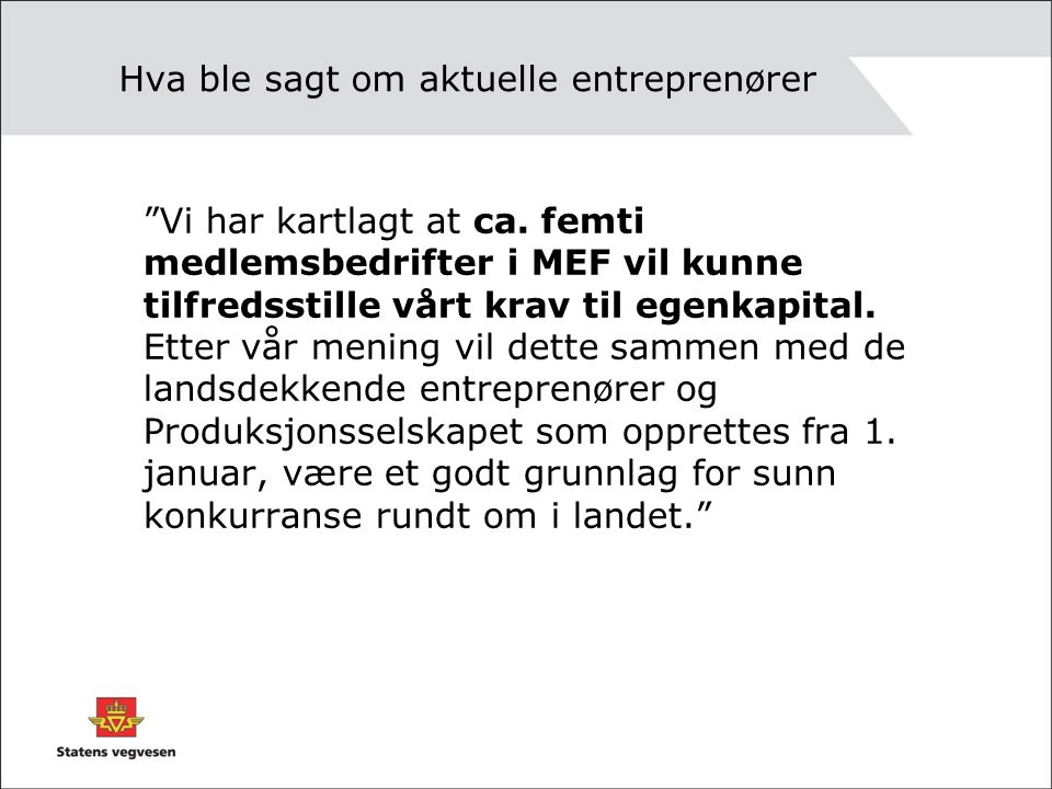 Hva ble sagt om aktuelle entreprenører