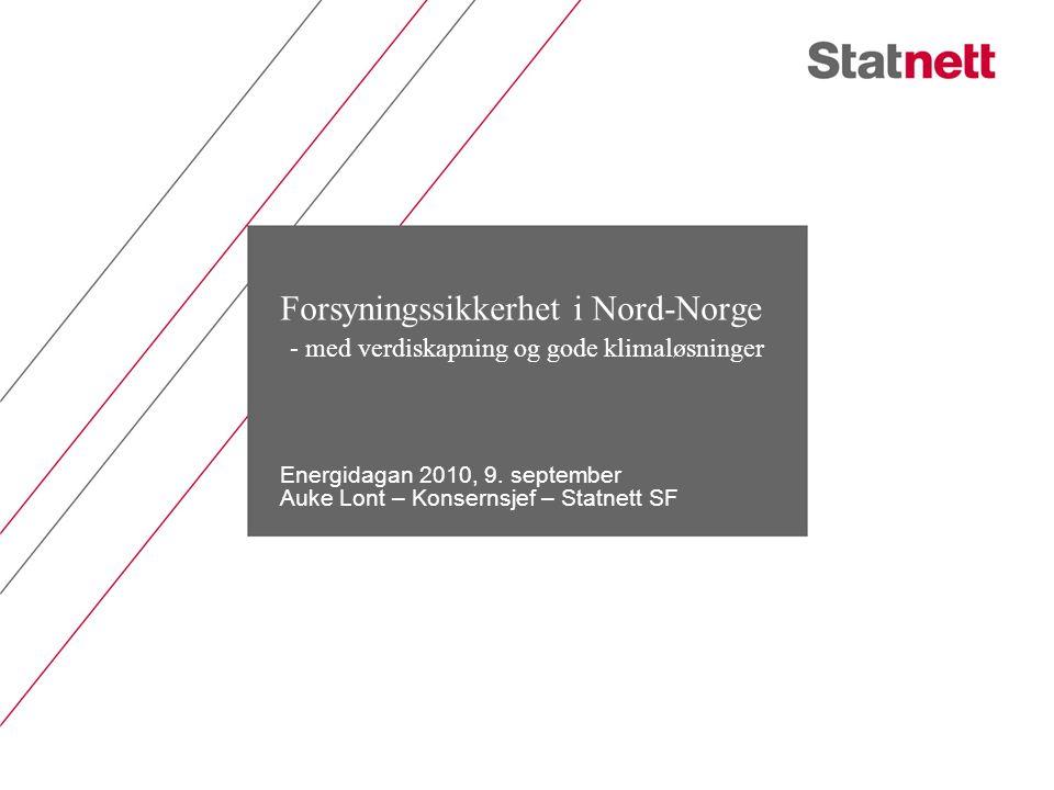 Energidagan 2010, 9. september Auke Lont – Konsernsjef – Statnett SF