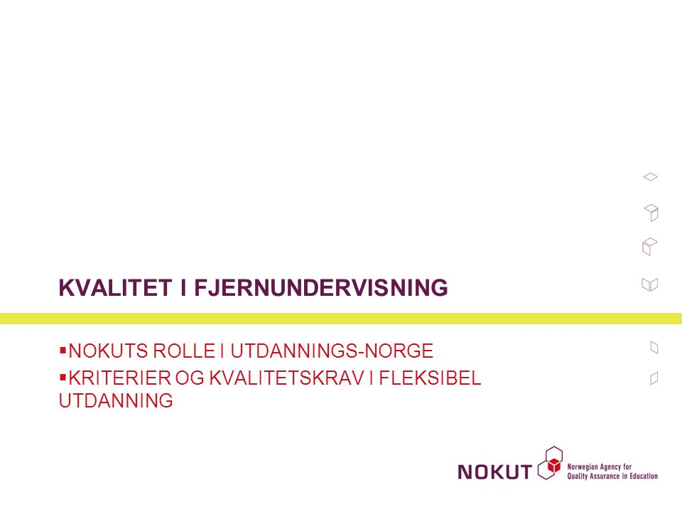 KVALITET I FJERNUNDERVISNING