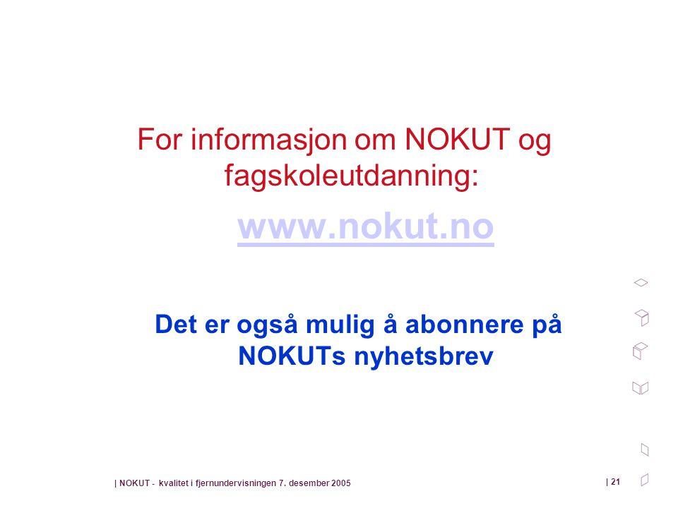 Det er også mulig å abonnere på NOKUTs nyhetsbrev