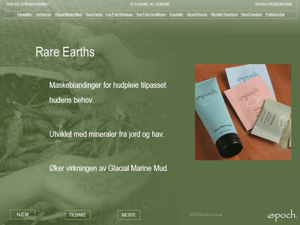 Rare Earths Maskeblandinger for hudpleie tilpasset hudens behov.