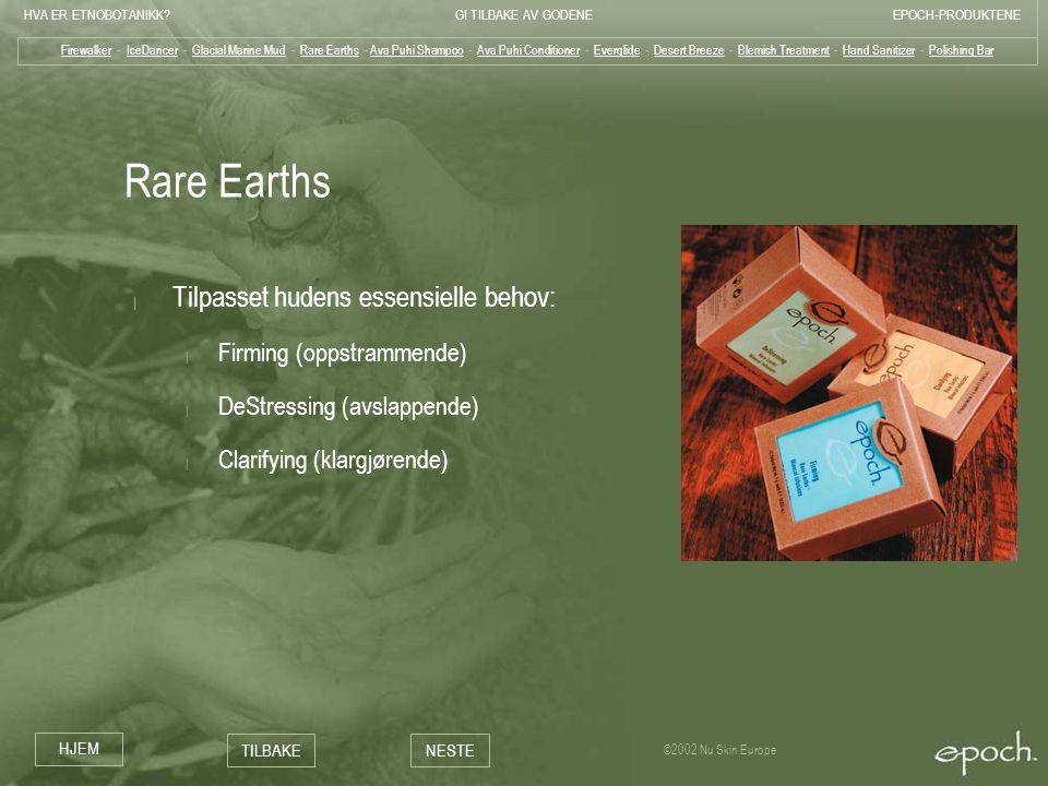 Rare Earths Tilpasset hudens essensielle behov: