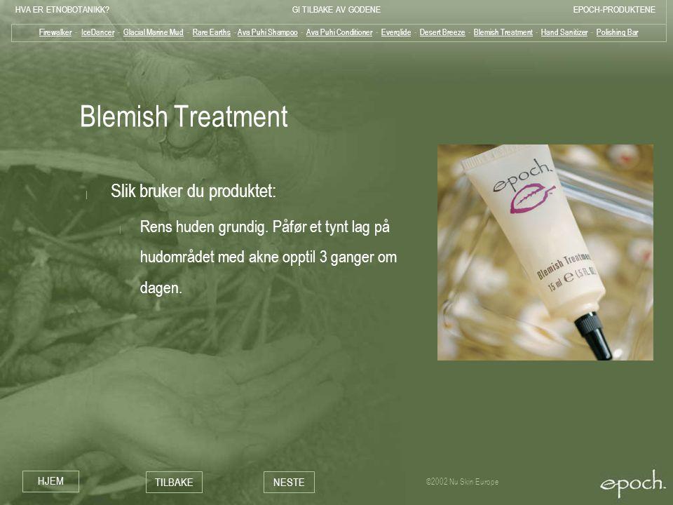 Blemish Treatment Slik bruker du produktet: