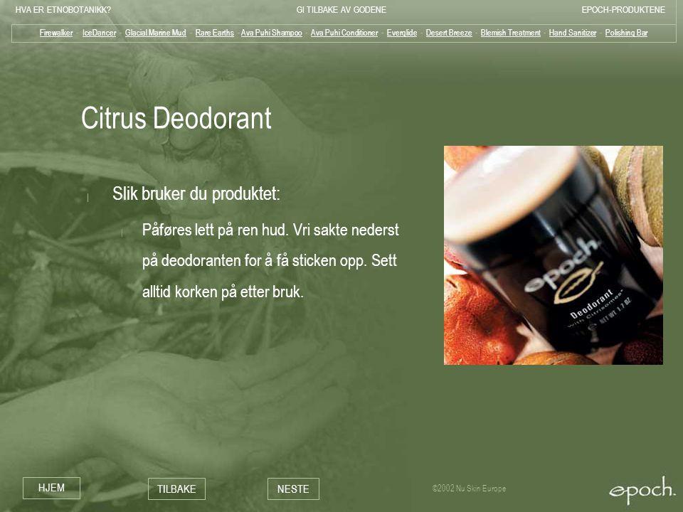 Citrus Deodorant Slik bruker du produktet: