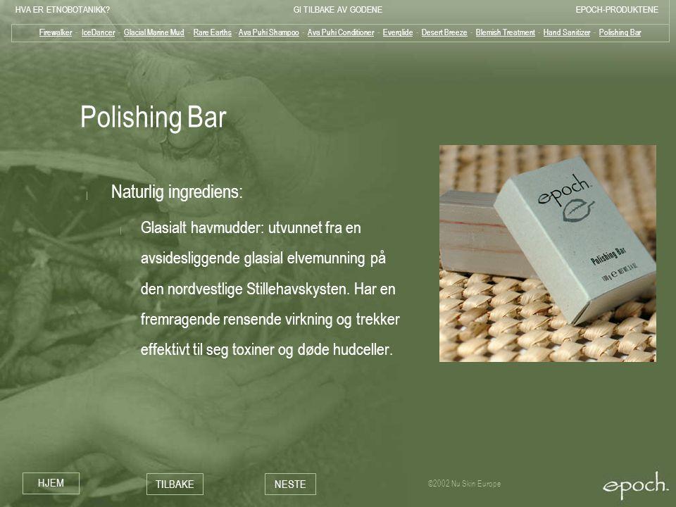 Polishing Bar Naturlig ingrediens: