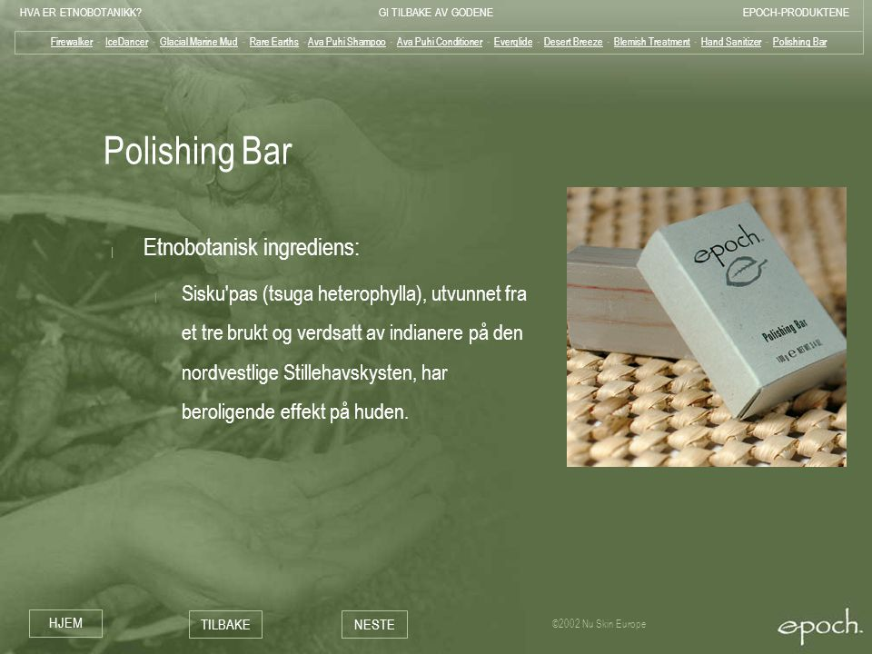 Polishing Bar Etnobotanisk ingrediens: