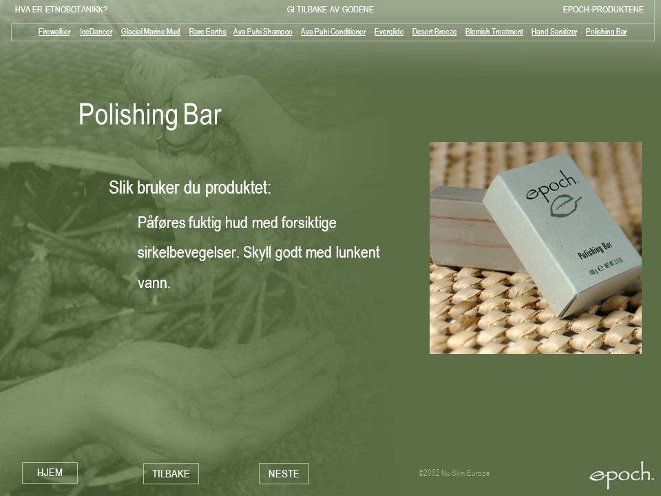 Polishing Bar Slik bruker du produktet: