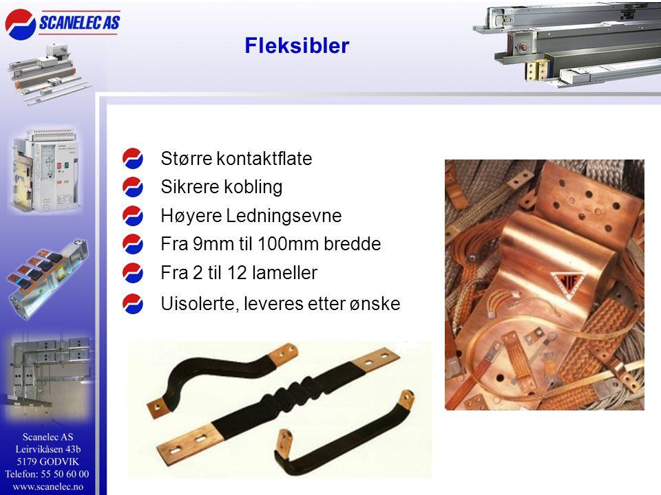 Fleksibler Større kontaktflate Sikrere kobling Høyere Ledningsevne