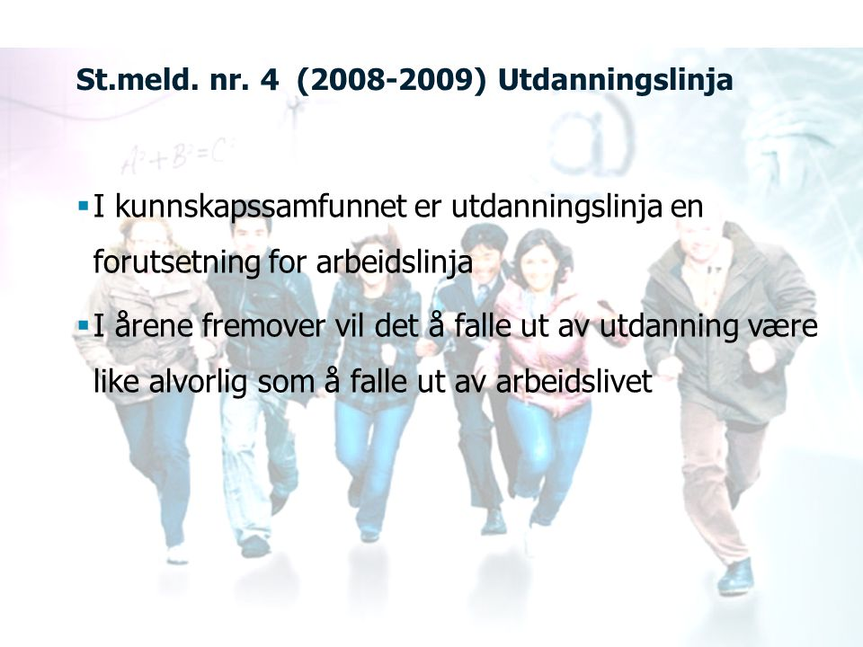 St.meld. nr. 4 (2008-2009) Utdanningslinja