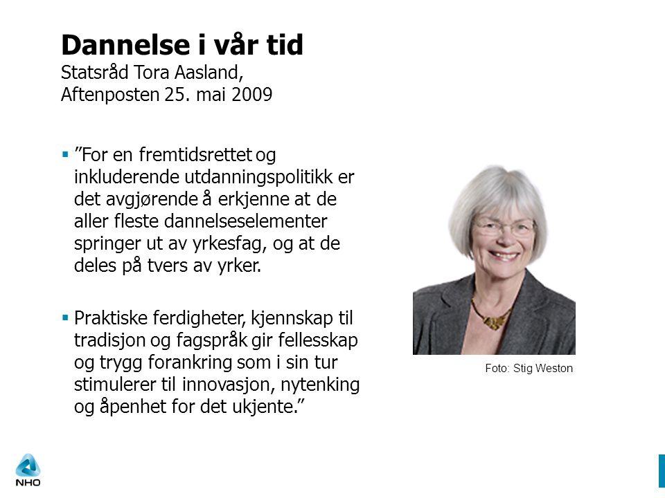 Dannelse i vår tid Statsråd Tora Aasland, Aftenposten 25. mai 2009