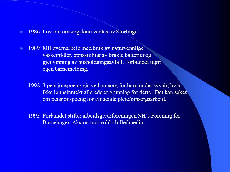1986 Lov om omsorgslønn vedtas av Stortinget.