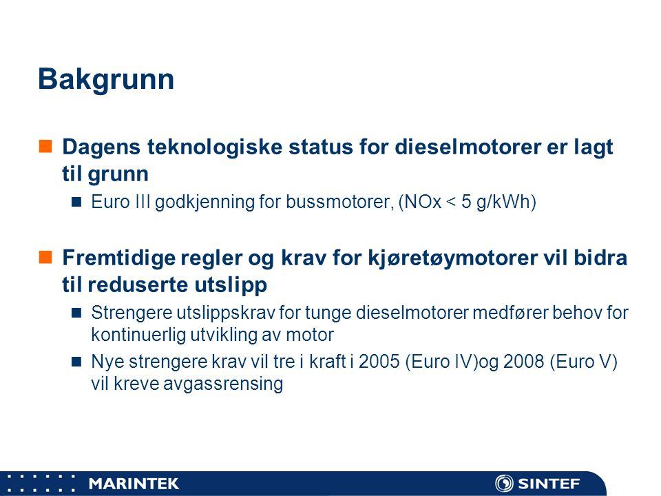 Bakgrunn Dagens teknologiske status for dieselmotorer er lagt til grunn. Euro III godkjenning for bussmotorer, (NOx < 5 g/kWh)