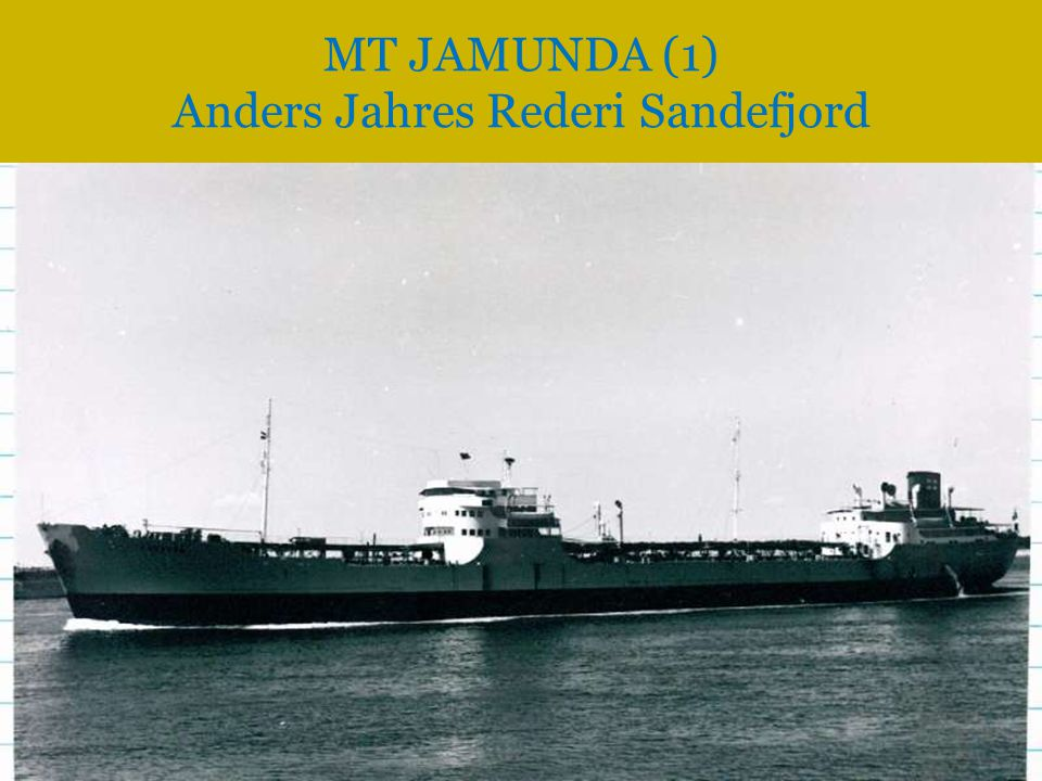 MT JAMUNDA (1) Anders Jahres Rederi Sandefjord