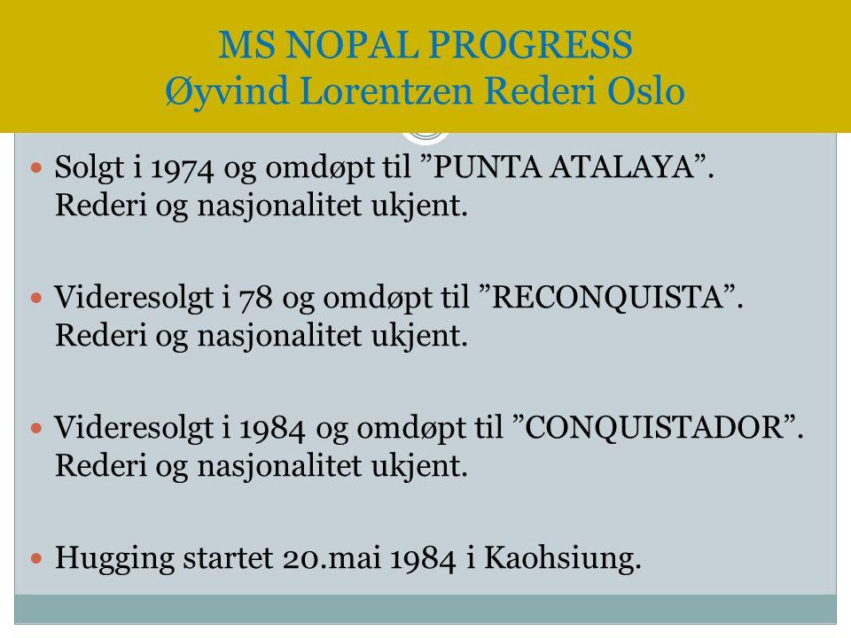 MS NOPAL PROGRESS Øyvind Lorentzen Rederi Oslo