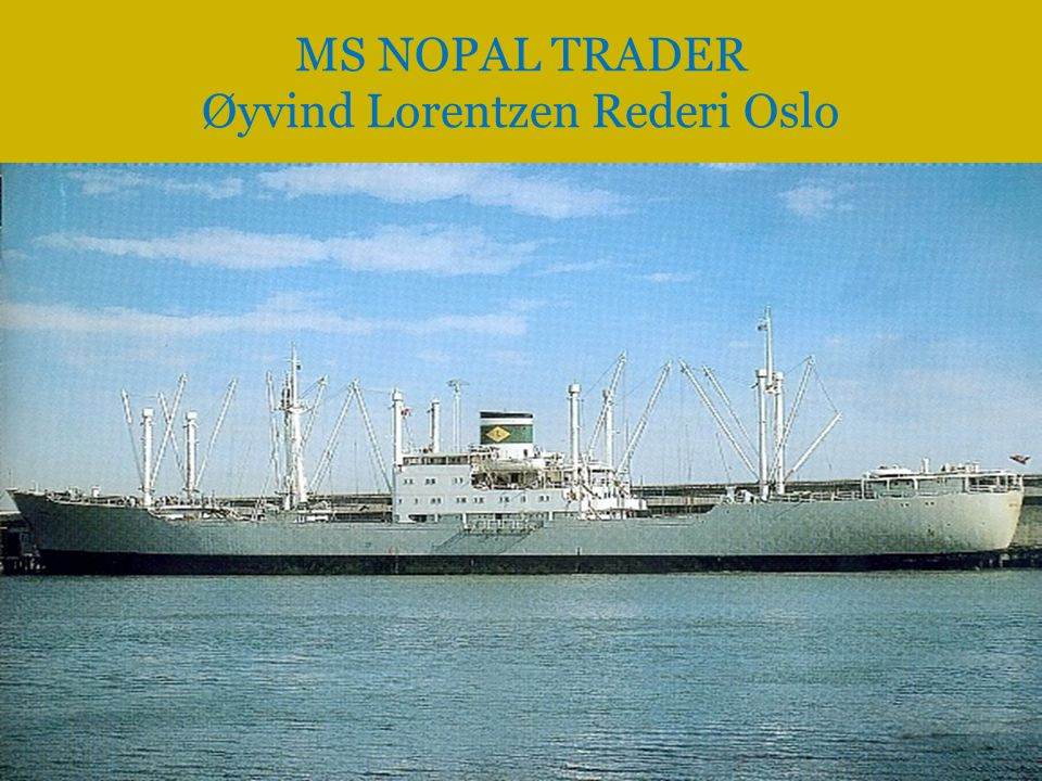MS NOPAL TRADER Øyvind Lorentzen Rederi Oslo