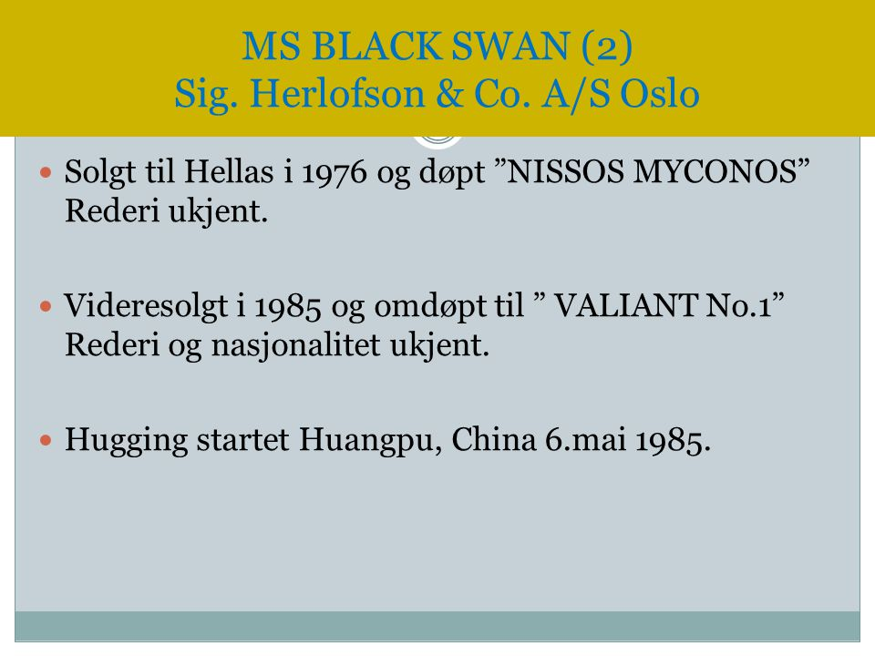 MS BLACK SWAN (2) Sig. Herlofson & Co. A/S Oslo