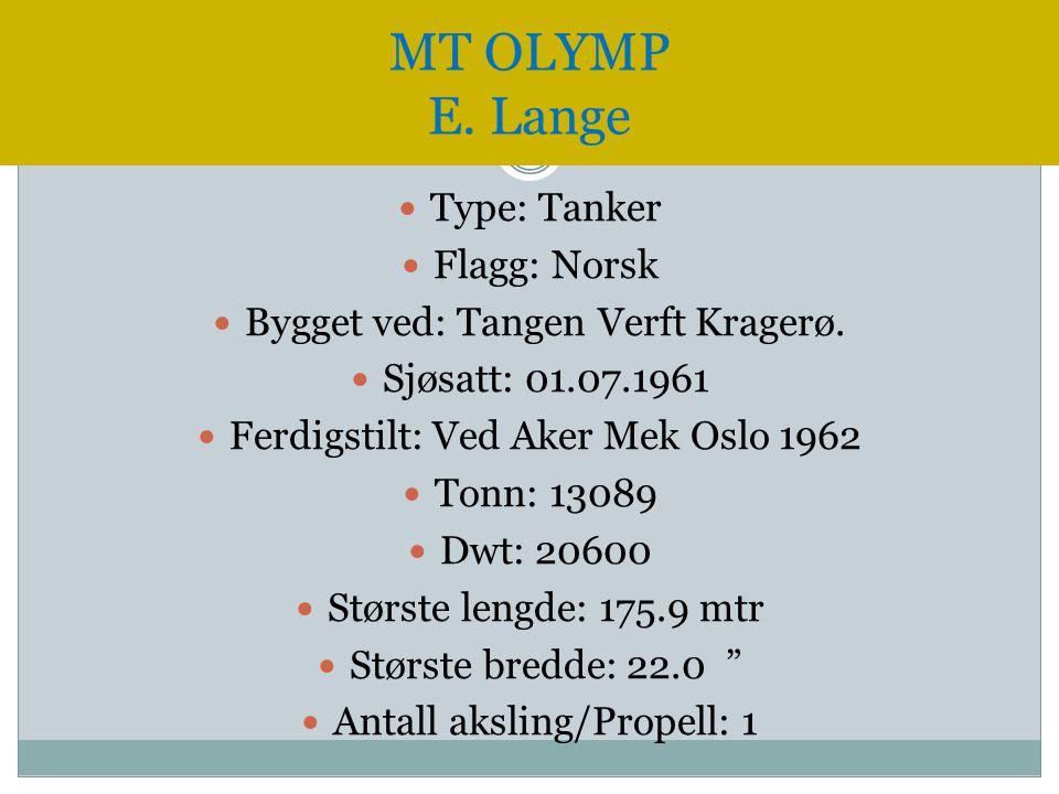 MT OLYMP E. Lange Type: Tanker Flagg: Norsk